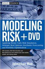 Modeling Risk, + DVD Applying Monte Carlo Simulation, Real Options