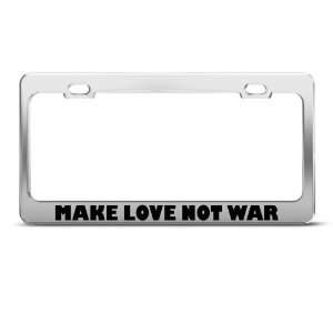Make Love Not War Humor Funny Metal license plate frame