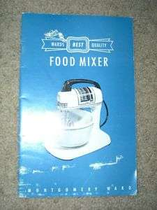 Vintage Montgomery Ward Food Mixer Owners Manual/Book