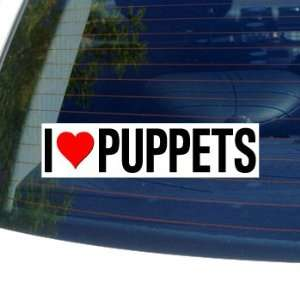 I Love Heart PUPPETS   Window Bumper Sticker Automotive